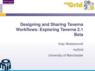 Designing and Sharing Taverna Workflows: Exploring Taverna 2.1 Beta