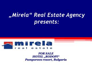 """ Mirela ""  Real Estate Agency presents :"