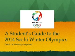 A Student�s Guide to the  2014 Sochi Winter Olympics