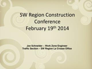 SW Region Construction Conference February 19 th  2014