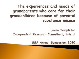 The experiences and needs of grandparents who care for their grandchildren because of parental substance misuse  Lorna T