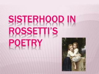 Sisterhood In Rossetti's Poetry