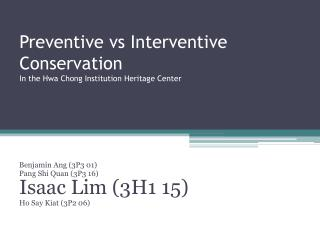 Preventive  vs Interventive  Conservation In the  Hwa  Chong Institution Heritage Center