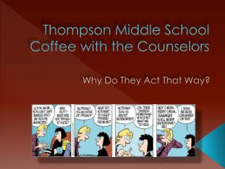 Thompson Middle School Coffee with the Counselors