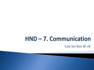 HND – 7. Communication