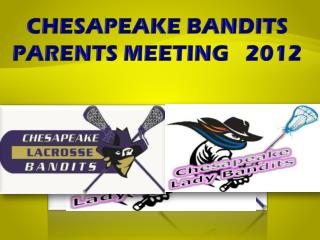 CHESAPEAKE BANDITS  PARENTS MEETING   2012