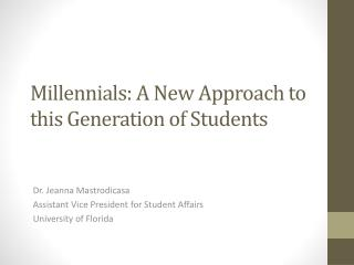 Millennials : A New Approach to this Generation of  Students
