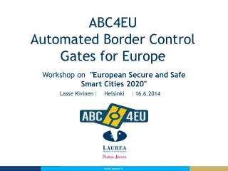 ABC4EU Automated  Border  Control Gates for  Europe