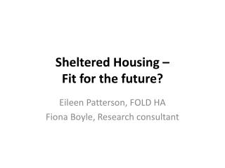 Sheltered Housing –  Fit for the future?