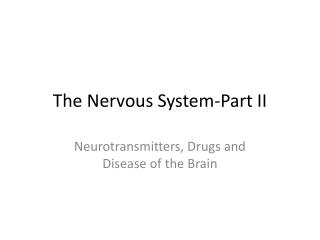 The Nervous System-Part II