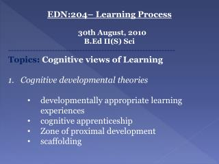 EDN:204�  Learning Process    30th August, 2010 B.Ed  II(S)  Sci