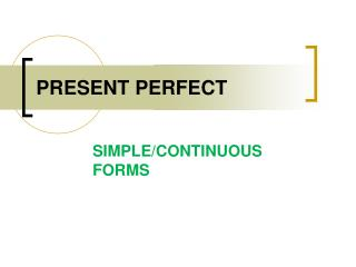 Present Perfect Simple/Continuous