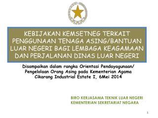 Disampaikan dalam rangka Orientasi  Pendayagunaan/ Pengelolaan Orang Asing pada Kementerian  Agama