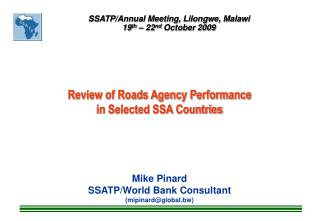 Review of Roads Agency Performance  in Selected SSA Countries Mike Pinard