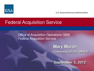 Mary Moran Contracting Officer, QMACB
