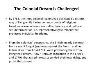 The Colonial Dream Is Challenged