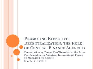 Promoting Effective Decentralization: the Role of Central Finance Agencies