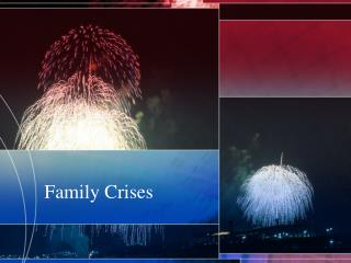 Family Crises