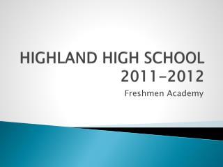 HIGHLAND HIGH  SCHOOL 2011-2012