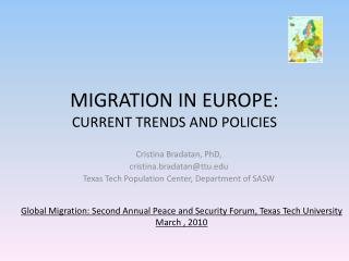 MIGRATION IN EUROPE:  CURRENT TRENDS  AND POLICIES
