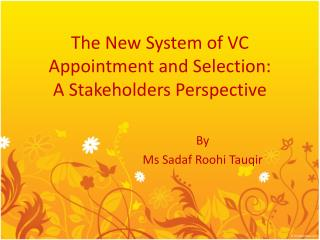 The New System of VC Appointment and Selection: A Stakeholders Perspective