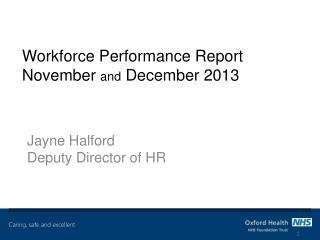 Workforce Performance Report November  and  December 2013