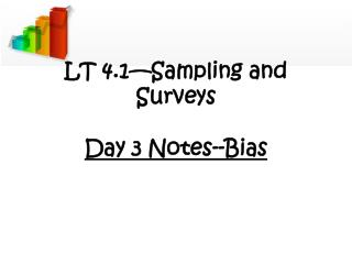 LT 4.1—Sampling and Surveys Day 3 Notes--Bias