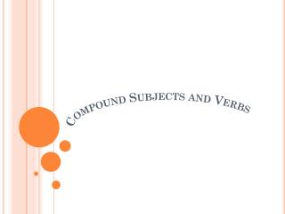 Compound Subjects and Verbs