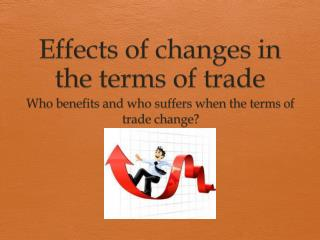 Effects of changes in the terms of trade