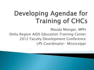 Developing Agendae for Training of CHCs