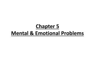 Chapter 5 Mental & Emotional Problems
