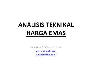 ANALISIS TEKNIKAL  HARGA EMAS