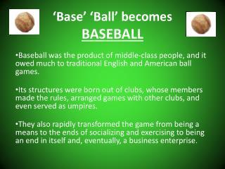 'Base' ' Ball' becomes BASEBALL