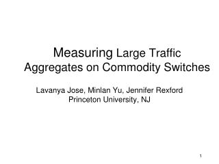 Measuring  Large Traffic Aggregates on Commodity Switches