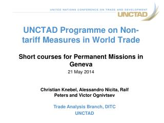UNCTAD Programme on Non-tariff Measures in World  Trade