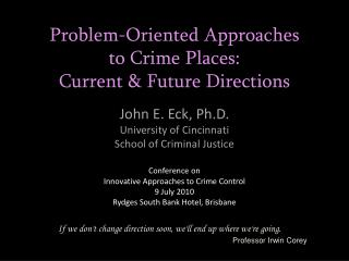 Problem-Oriented Approaches  to Crime Places:   Current & Future Directions