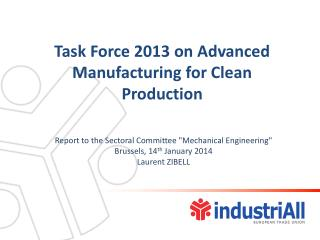 Task  Force 2013 on  Advanced Manufacturing for Clean Production