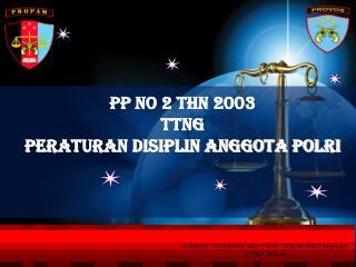 PP NO 2 THN 2003 TTNG  PERATURAN DISIPLIN ANGGOTA POLRI