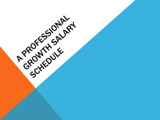 A Professional Growth salary schedule