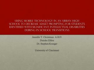 Jennifer T. Christman  A.B.D. Deirdre  Elfers Dr. Stephen  Kroeger University of Cincinnati