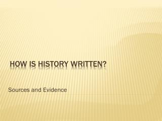 How is History Written?