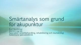 Sm�rtanalys som grund f�r akupunktur