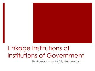 Linkage Institutions of Institutions of Government
