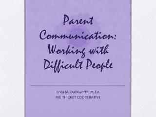Parent Communication: Working with Difficult People