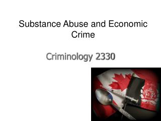 Substance  Abuse and Economic Crime