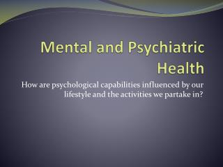 Mental and Psychiatric Health