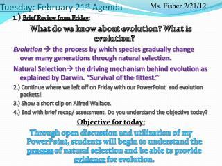Tuesday : February 21 st  Agenda