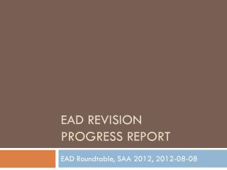 EAD Revision  progress report