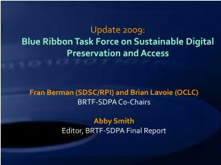 Update 2009:   Blue Ribbon Task Force on Sustainable Digital Preservation and Access
