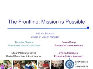 The Frontline: Mission is Possible
